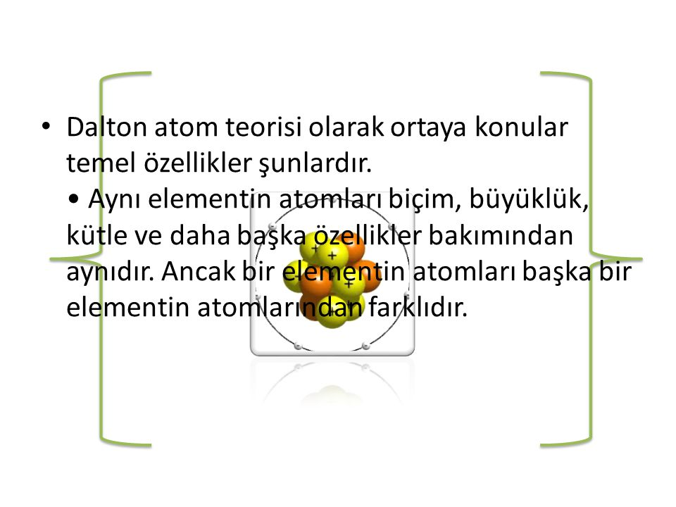 Dalton atom teorisi olarak ortaya konular temel özellikler şunlardır