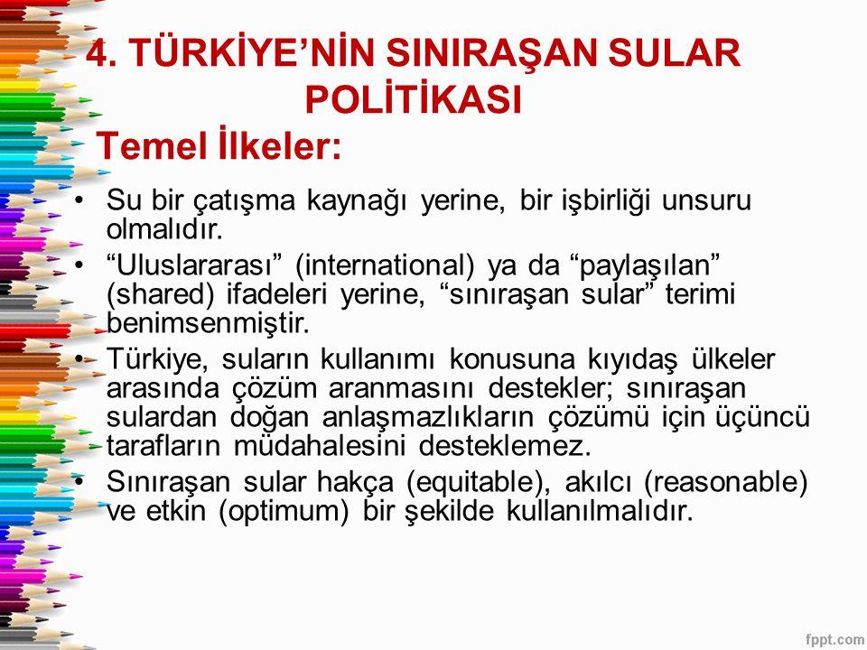 4. TÜRKİYE'NİN SINIRAŞAN SULAR POLİTİKASI
