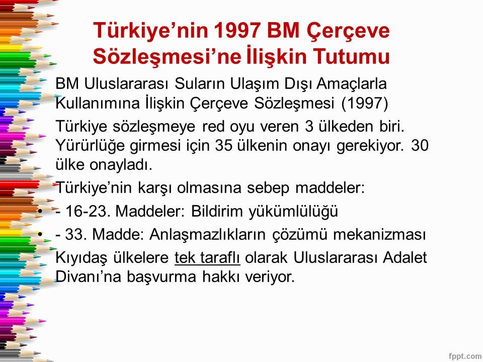 Türkiye'nin 1997 BM Çerçeve Sözleşmesi'ne İlişkin Tutumu