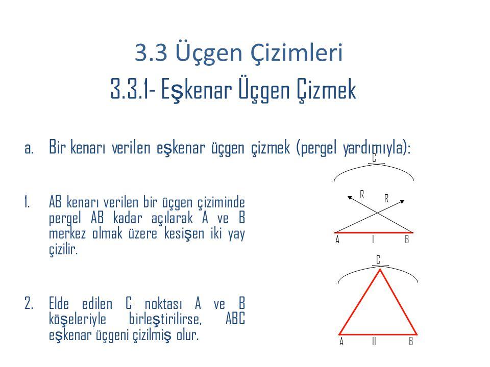 3.3 Üçgen Çizimleri 3.3.1- Eşkenar Üçgen Çizmek