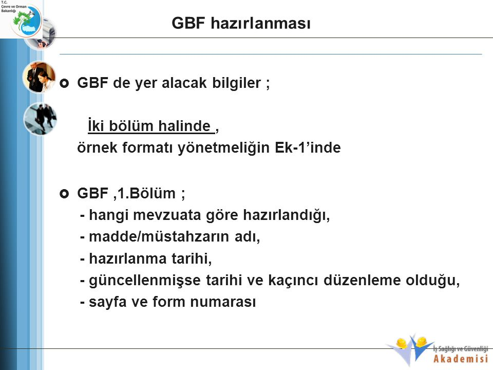 GBF hazırlanması GBF de yer alacak bilgiler ; İki bölüm halinde ,