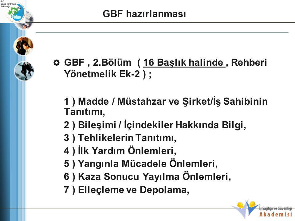 GBF hazırlanması GBF , 2.Bölüm ( 16 Başlık halinde , Rehberi Yönetmelik Ek-2 ) ; 1 ) Madde / Müstahzar ve Şirket/İş Sahibinin Tanıtımı,