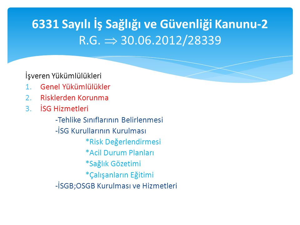6331 Sayılı İş Sağlığı ve Güvenliği Kanunu-2 R.G. 30.06.2012/28339