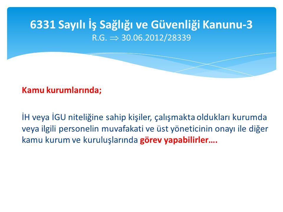 6331 Sayılı İş Sağlığı ve Güvenliği Kanunu-3 R.G. 30.06.2012/28339