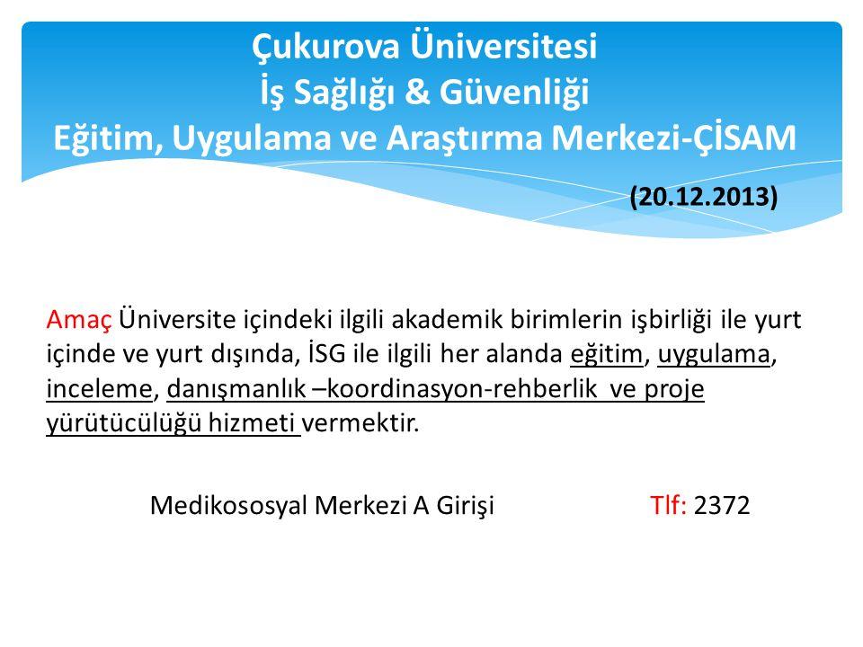 Çukurova Üniversitesi İş Sağlığı & Güvenliği Eğitim, Uygulama ve Araştırma Merkezi-ÇİSAM