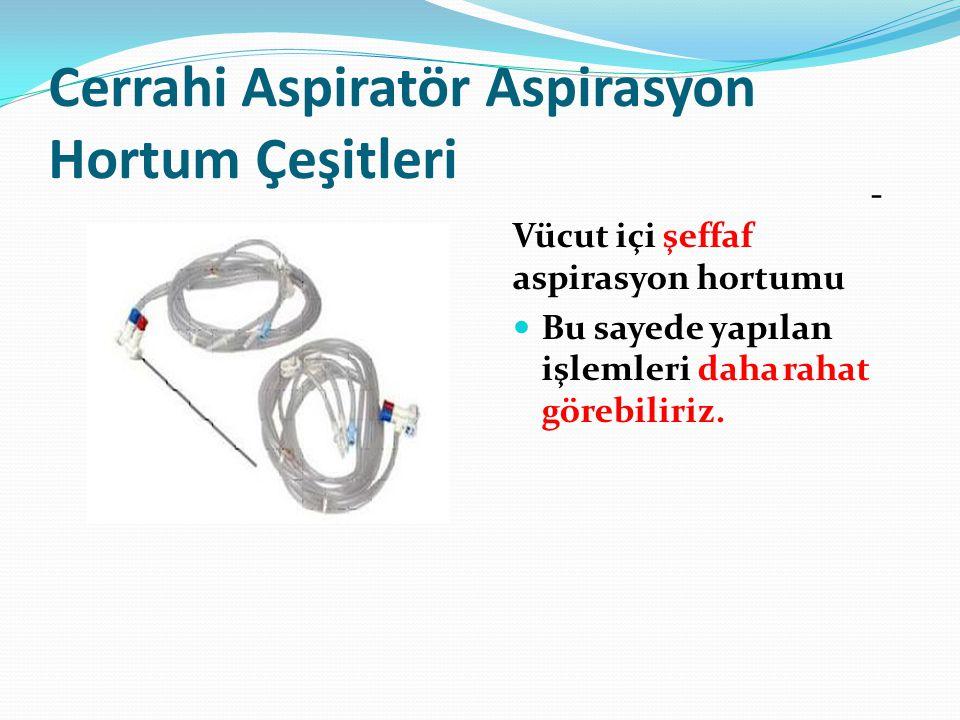 Cerrahi Aspiratör Aspirasyon Hortum Çeşitleri