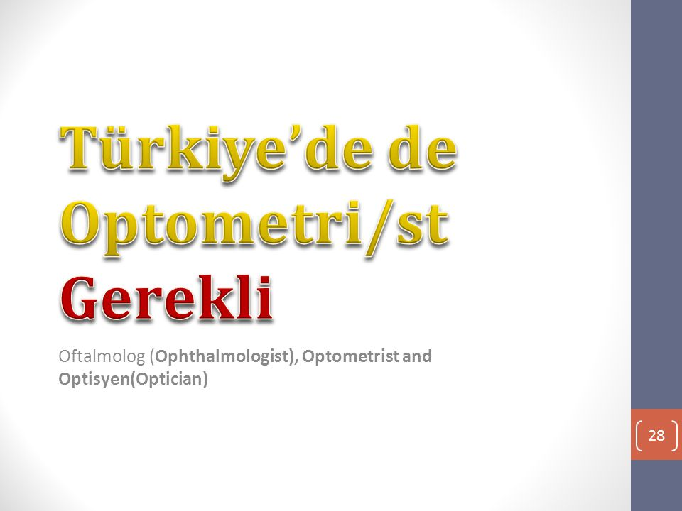 Türkiye'de de Optometri/st Gerekli