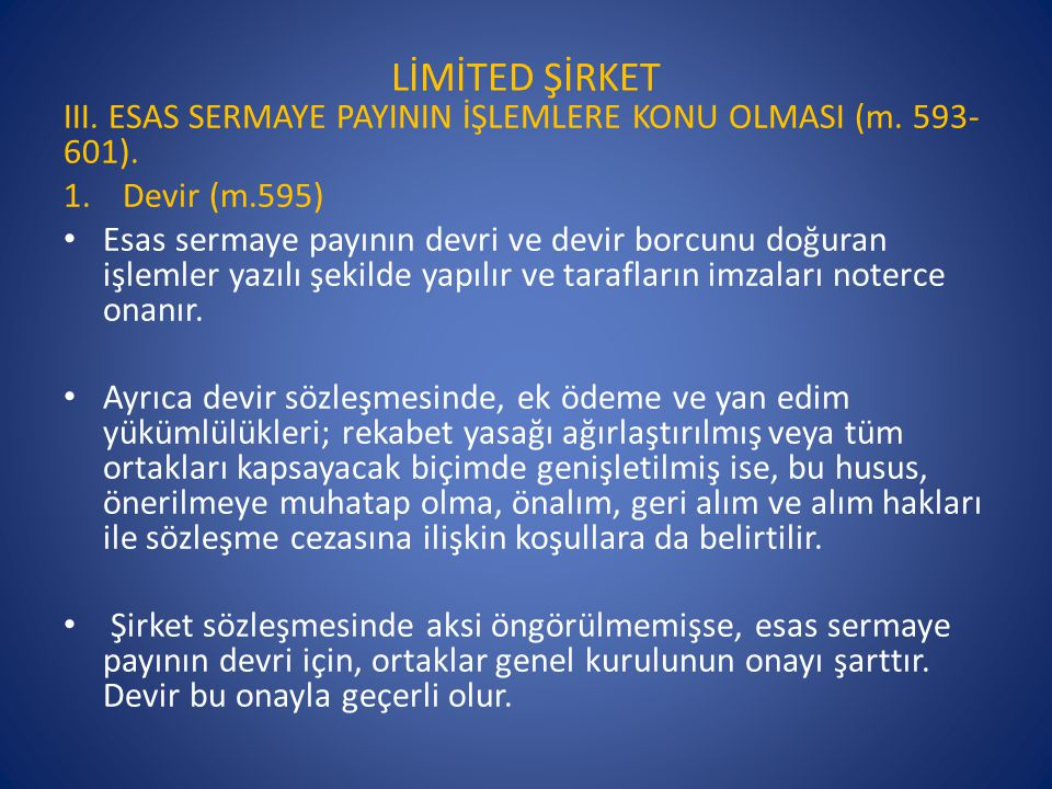 LİMİTED ŞİRKET III. ESAS SERMAYE PAYININ İŞLEMLERE KONU OLMASI (m. 593-601). Devir (m.595)