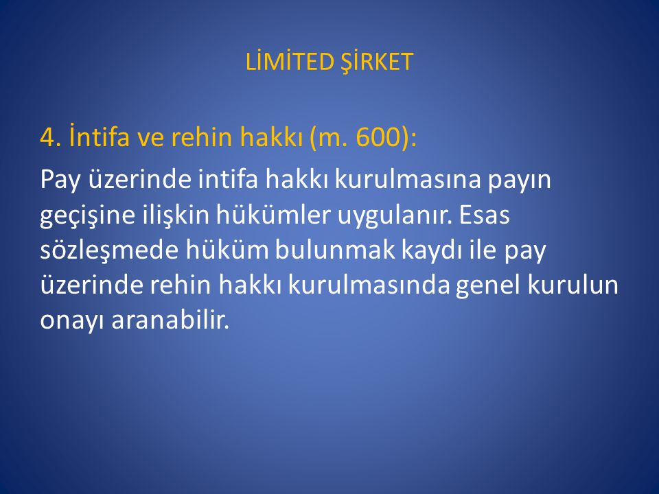 4. İntifa ve rehin hakkı (m. 600):