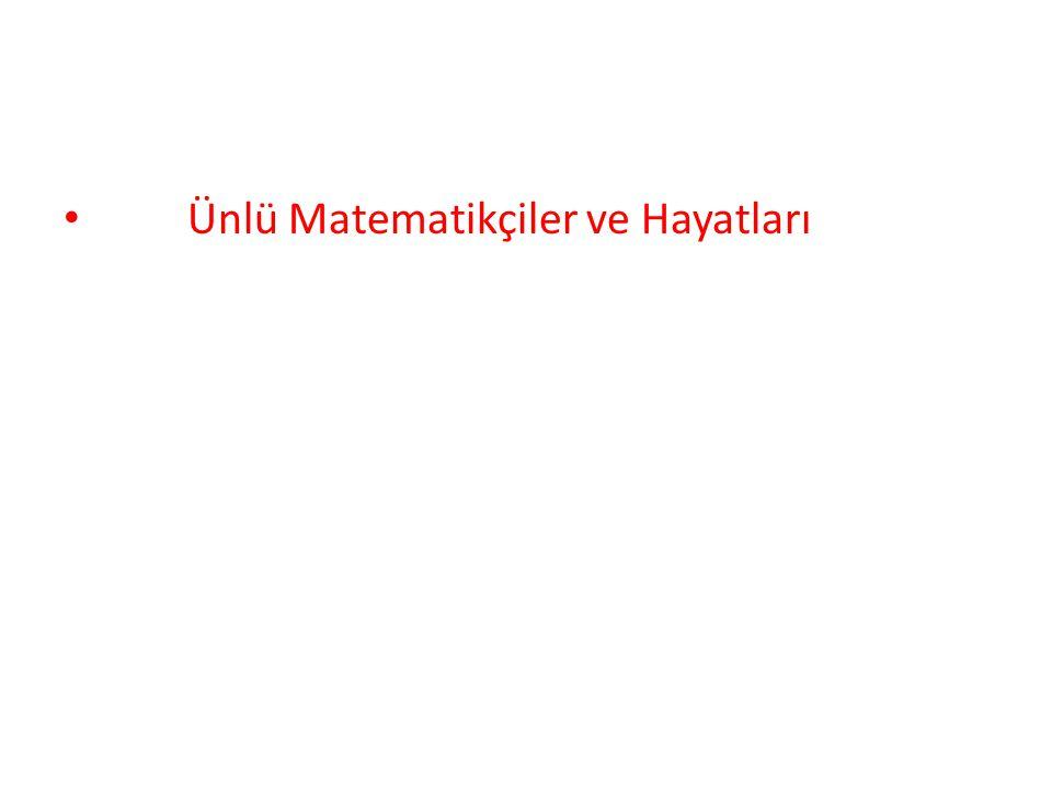 Ünlü Matematikçiler ve Hayatları