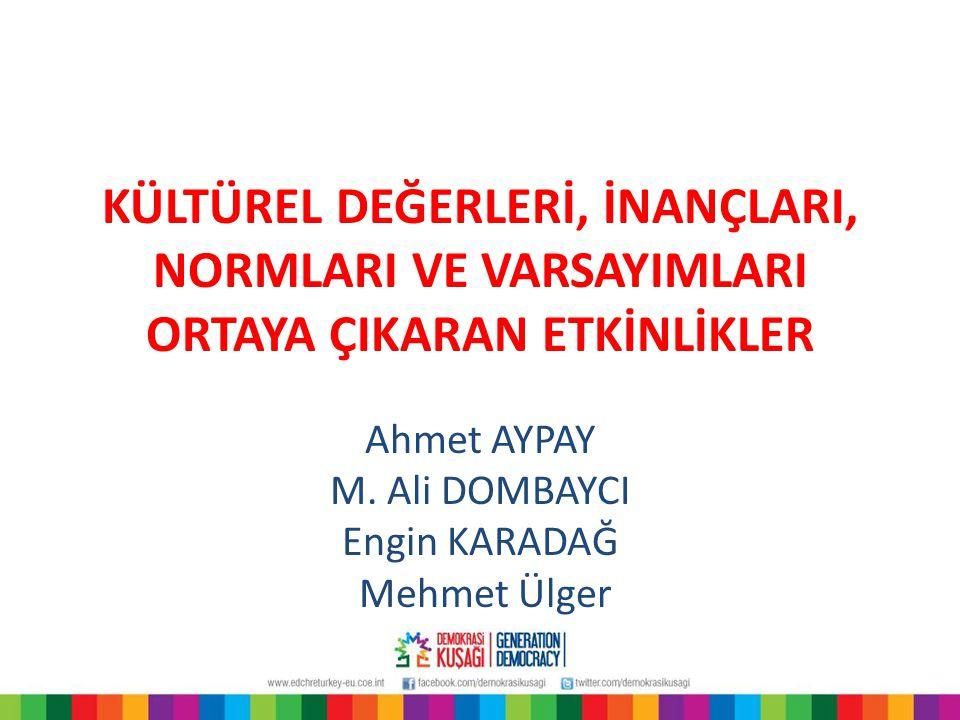 Ahmet AYPAY M. Ali DOMBAYCI Engin KARADAĞ Mehmet Ülger