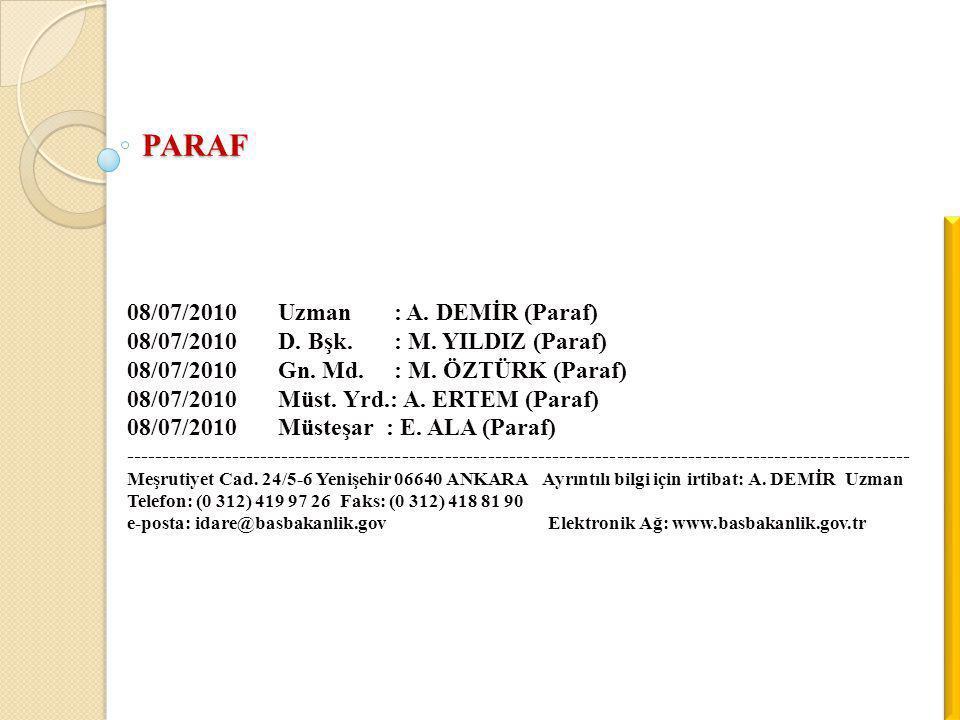 PARAF 08/07/2010 Uzman : A. DEMİR (Paraf)