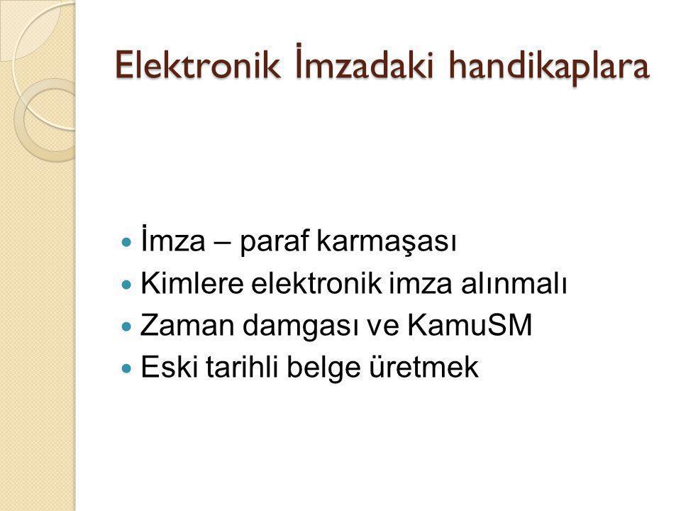 Elektronik İmzadaki handikaplara