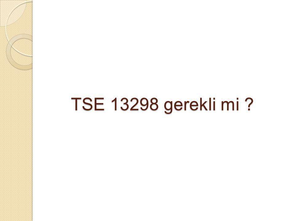 TSE 13298 gerekli mi