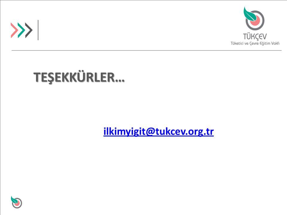 TEŞEKKÜRLER… ilkimyigit@tukcev.org.tr