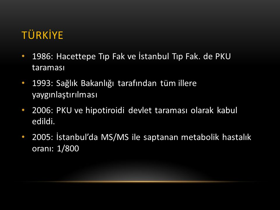 TÜRKİYE 1986: Hacettepe Tıp Fak ve İstanbul Tıp Fak. de PKU taraması