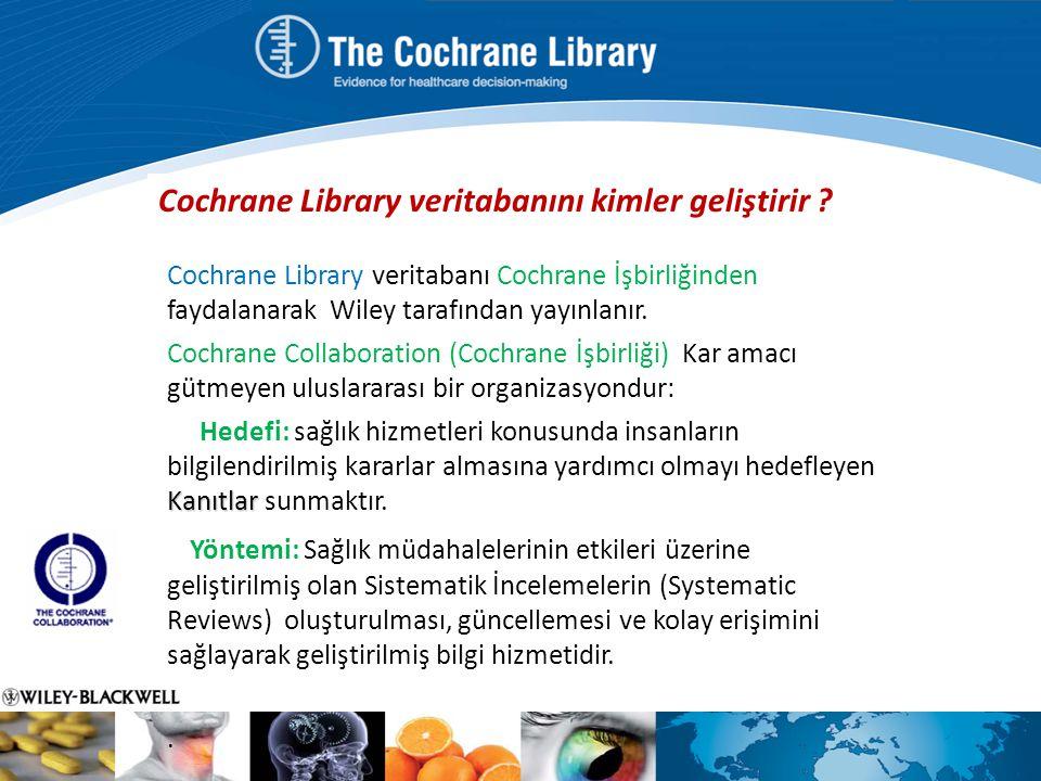 Cochrane Library veritabanını kimler geliştirir