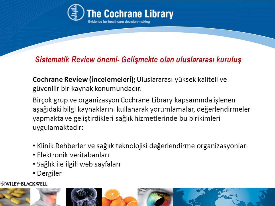Sistematik Review önemi- Gelişmekte olan uluslararası kuruluş