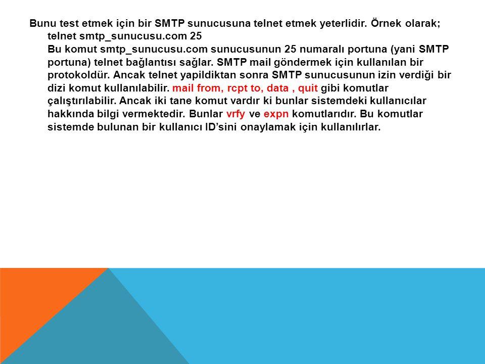 Bunu test etmek için bir SMTP sunucusuna telnet etmek yeterlidir