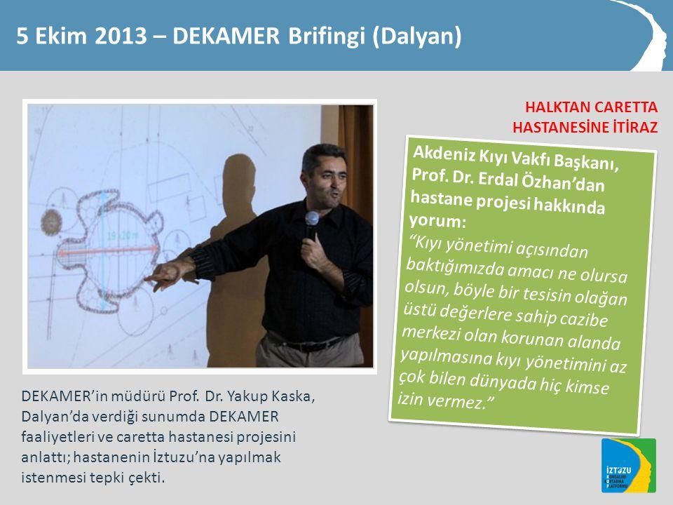 5 Ekim 2013 – DEKAMER Brifingi (Dalyan)