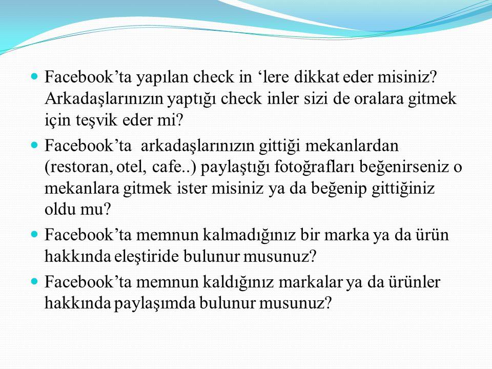 Facebook'ta yapılan check in 'lere dikkat eder misiniz