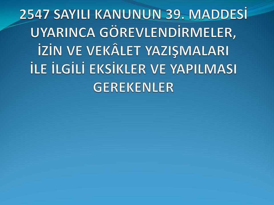 2547 SAYILI KANUNUN 39.