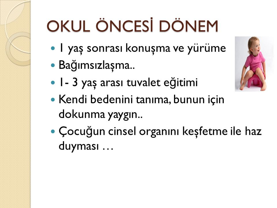OKUL ÖNCESİ DÖNEM 1 yaş sonrası konuşma ve yürüme Bağımsızlaşma..