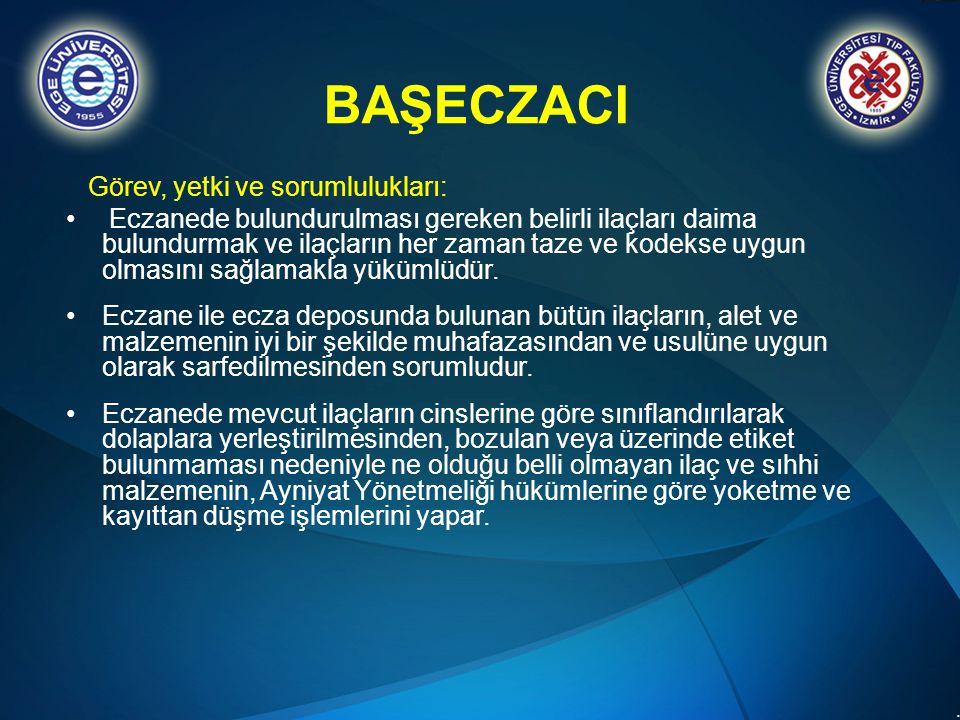 BAŞECZACI Görev, yetki ve sorumlulukları: