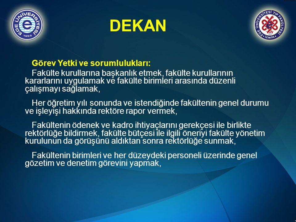 DEKAN Görev Yetki ve sorumlulukları: