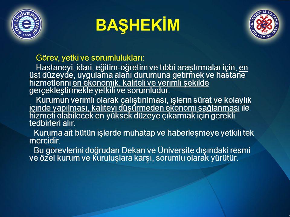 BAŞHEKİM Görev, yetki ve sorumlulukları:
