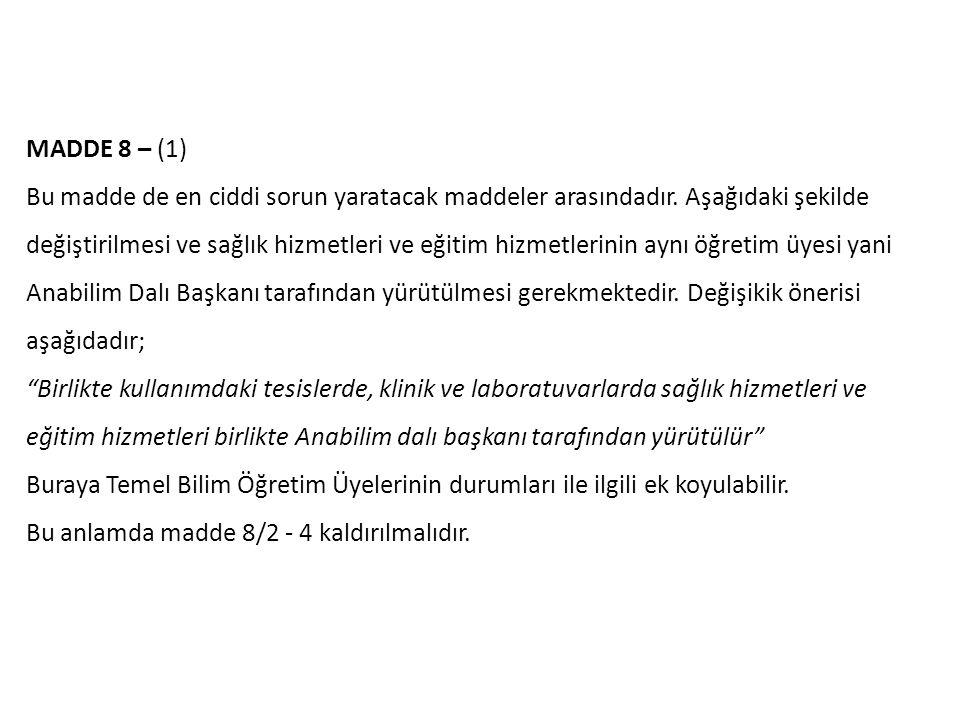 MADDE 8 – (1)