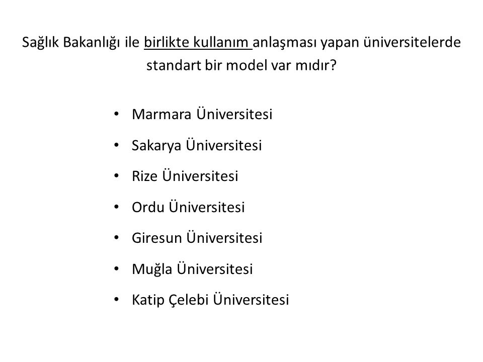 Sağlık Bakanlığı ile birlikte kullanım anlaşması yapan üniversitelerde standart bir model var mıdır