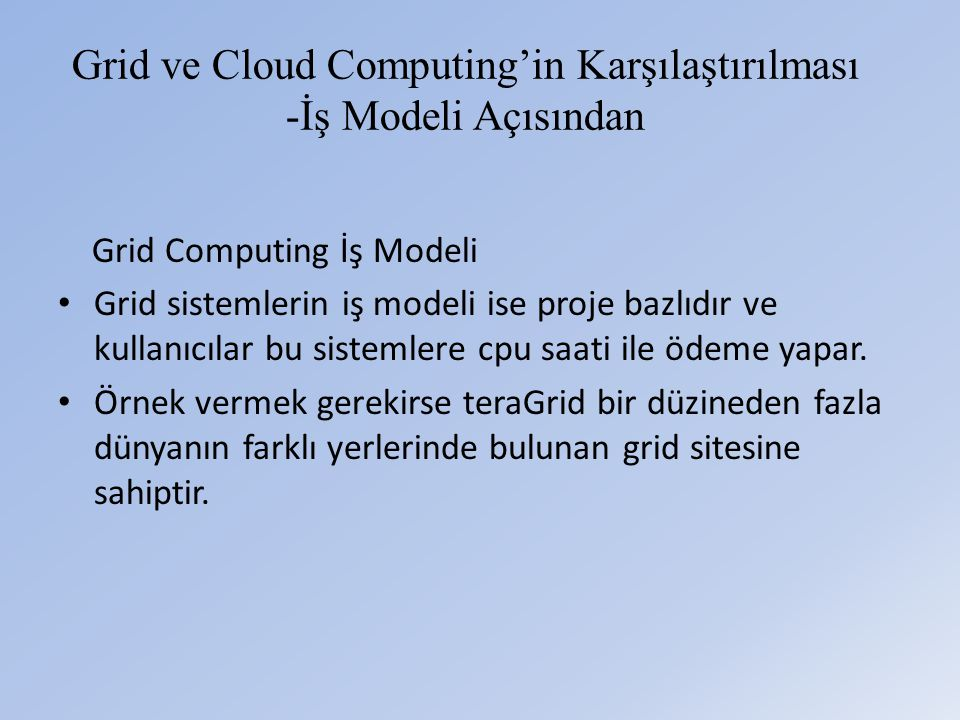 Grid ve Cloud Computing'in Karşılaştırılması -İş Modeli Açısından