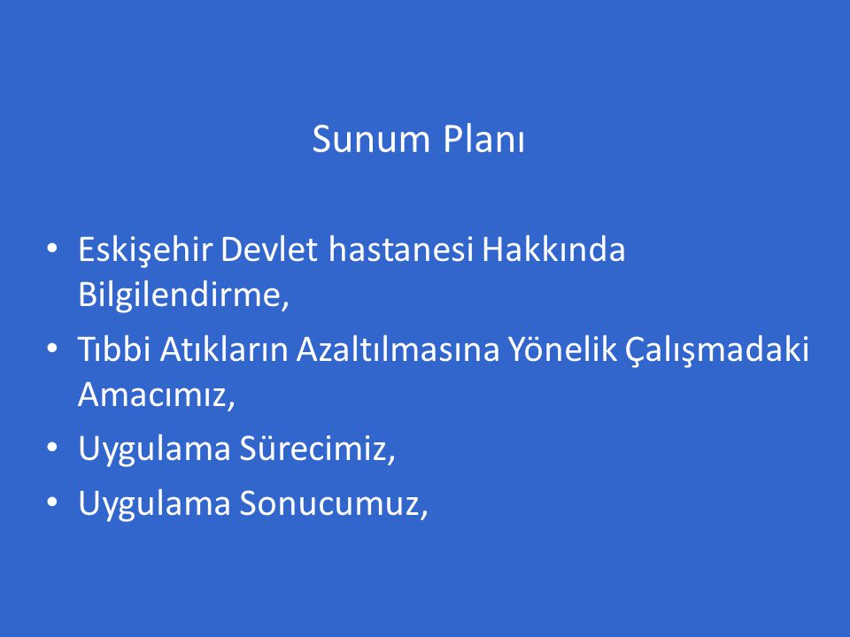 Sunum Planı Eskişehir Devlet hastanesi Hakkında Bilgilendirme,
