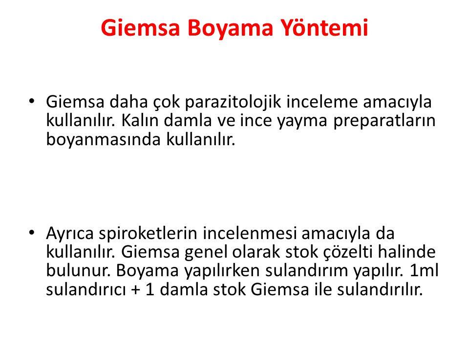 Giemsa Boyama Yöntemi Giemsa daha çok parazitolojik inceleme amacıyla kullanılır. Kalın damla ve ince yayma preparatların boyanmasında kullanılır.