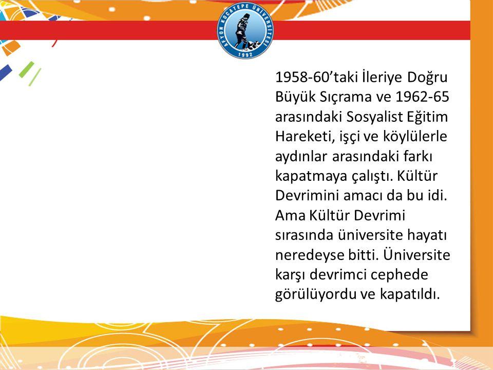 1958-60'taki İleriye Doğru Büyük Sıçrama ve 1962-65 arasındaki Sosyalist Eğitim Hareketi, işçi ve köylülerle aydınlar arasındaki farkı kapatmaya çalıştı.