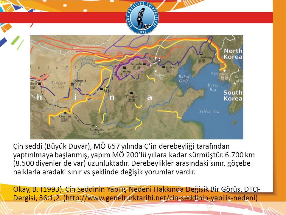 Çin seddi (Büyük Duvar), MÖ 657 yılında Ç'in derebeyliği tarafından yaptırılmaya başlanmış, yapım MÖ 200'lü yıllara kadar sürmüştür. 6.700 km (8.500 diyenler de var) uzunluktadır. Derebeylikler arasındaki sınır, göçebe halklarla aradaki sınır vs şeklinde değişik yorumlar vardır.