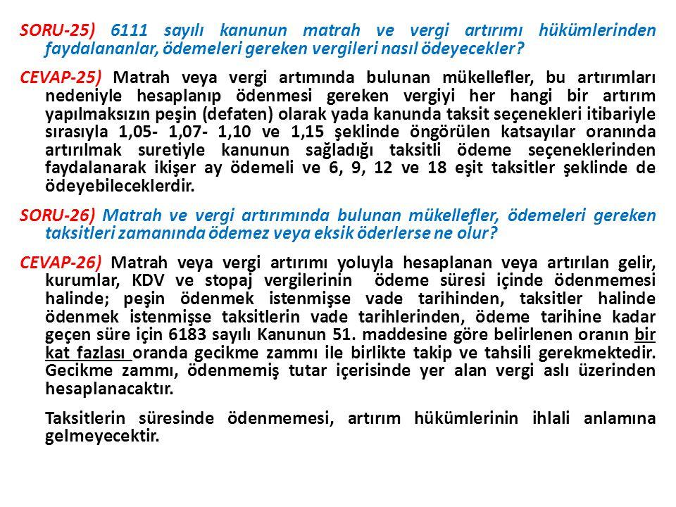 SORU-25) 6111 sayılı kanunun matrah ve vergi artırımı hükümlerinden faydalananlar, ödemeleri gereken vergileri nasıl ödeyecekler