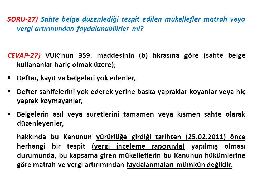 SORU-27) Sahte belge düzenlediği tespit edilen mükellefler matrah veya vergi artırımından faydalanabilirler mi