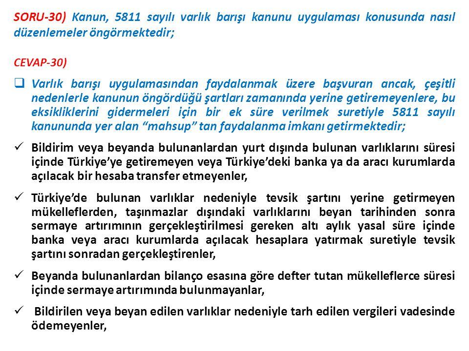 SORU-30) Kanun, 5811 sayılı varlık barışı kanunu uygulaması konusunda nasıl düzenlemeler öngörmektedir;