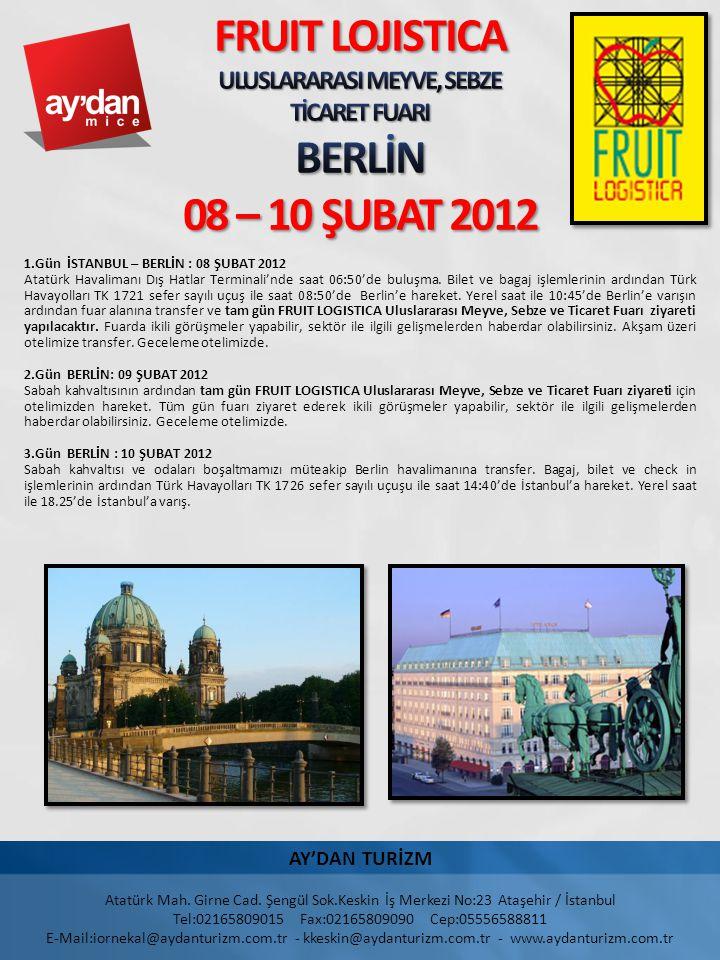 FRUIT LOJISTICA ULUSLARARASI MEYVE, SEBZE TİCARET FUARI BERLİN 08 – 10 ŞUBAT 2012