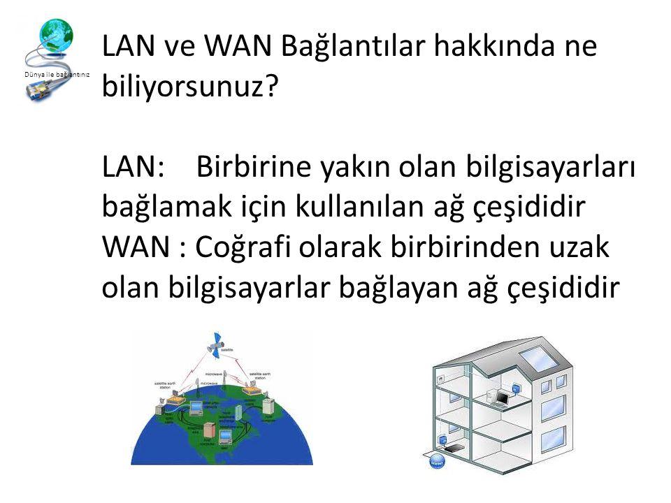 LAN ve WAN Bağlantılar hakkında ne biliyorsunuz