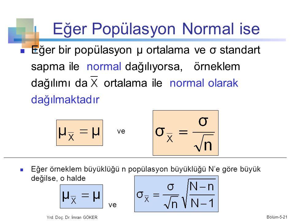 Eğer Popülasyon Normal ise