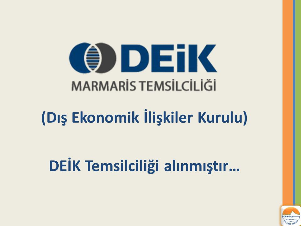(Dış Ekonomik İlişkiler Kurulu) DEİK Temsilciliği alınmıştır…