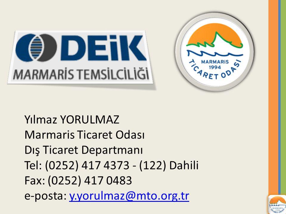 Yılmaz YORULMAZ Marmaris Ticaret Odası. Dış Ticaret Departmanı. Tel: (0252) 417 4373 - (122) Dahili.