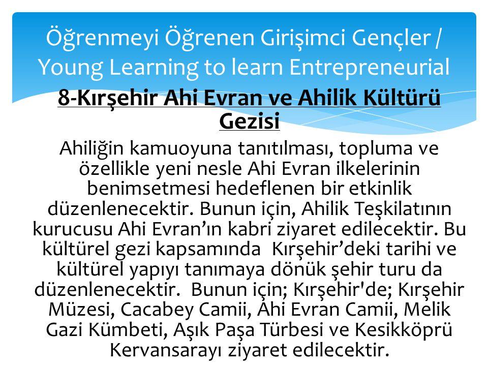 8-Kırşehir Ahi Evran ve Ahilik Kültürü Gezisi