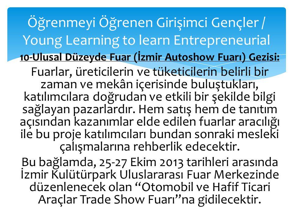 10-Ulusal Düzeyde Fuar (İzmir Autoshow Fuarı) Gezisi: