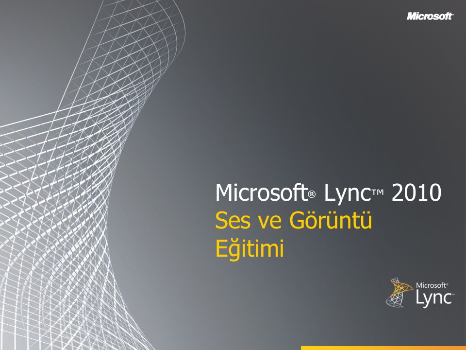 Microsoft® Lync™ 2010 Ses ve Görüntü Eğitimi