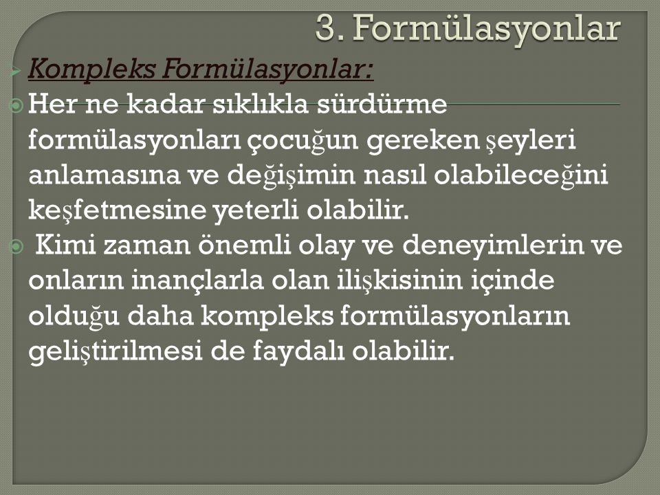 3. Formülasyonlar Kompleks Formülasyonlar:
