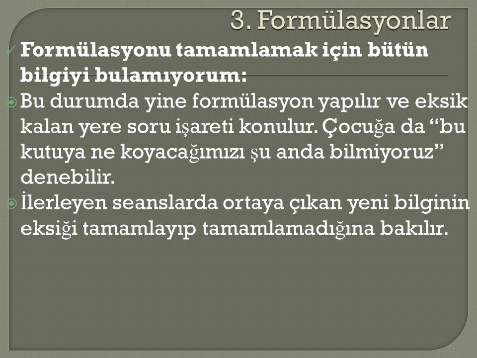 3. Formülasyonlar Formülasyonu tamamlamak için bütün bilgiyi bulamıyorum: